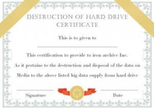 10+ Hard Drive Certificate Of Destruction Templates: Useful intended for Best Hard Drive Destruction Certificate Template