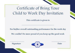 15 +Bring Your Child To Work Day Certificates: Easy To Print pertaining to Best Certificate For Take Your Child To Work Day