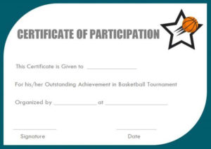 Basketball Participation Certificate: 10+ Free Downloadable regarding Basketball Camp Certificate Template
