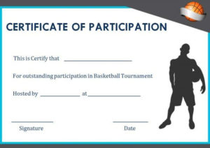 Basketball Participation Certificate: 10+ Free Downloadable with Fresh Basketball Tournament Certificate Template