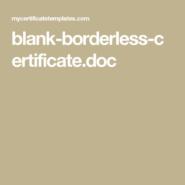 Blank-Borderless-Certificate.doc | Blanks, Templates, Lockscreen pertaining to Borderless Certificate Templates
