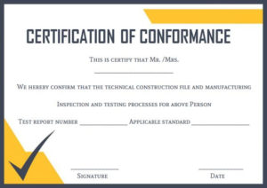 Certificate Of Conformance Template: 10 High Quality Samples for Best Certificate Of Manufacture Template
