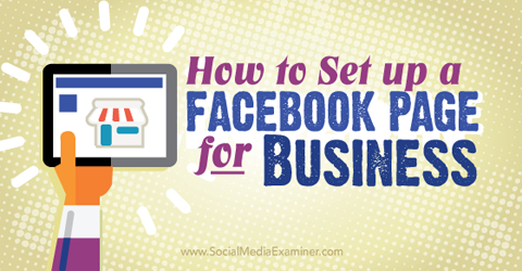 How To Set Up A Facebook Page For Business : Social Media within New Facebook Templates For Business